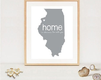 Digital Home is wherever im with you Map - Printable Illinois state map - DIY - DIGITAL FILE!
