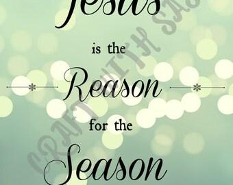 Jesus Is the Reason for the Season Printable Digital File