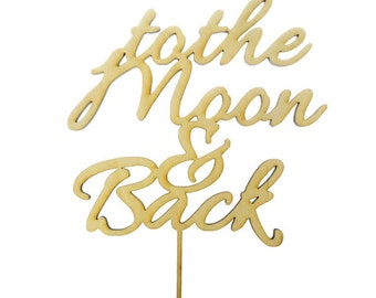 Wedding Cake Topper - To the Moon and Back Cake Topper - Wedding Decor -Trending Cake Topper - Rustic Cake Topper - Rustic Weddings
