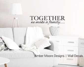 Together We Make a Family Wall Decal - Family Vinyl Decal - Together Decal - Family Decal - Together We Make a Family Wall Decal - Love