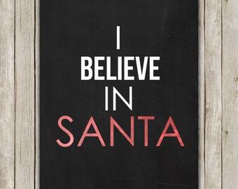 8x10 Christmas Printable Art, I Believe In Santa, Typography Print, Santa Claus Art Printable, Chalkboard Bokeh Wall Art, Instant Download