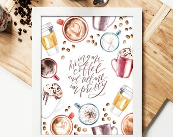 Bring Me Coffee Print