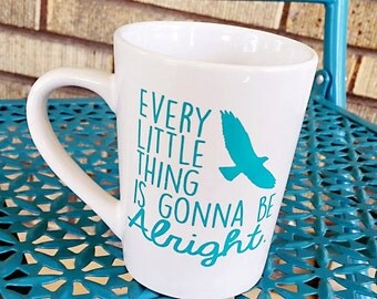 Every Little Thing is Gonna be Alright 14 oz. Coffee Cup