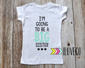 Im going to be a Big Sister T-shirt or Bodysuit Photo Prop
