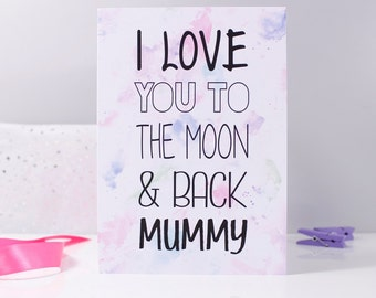 I Love You To The Moon And Back Mummy/Mum Card