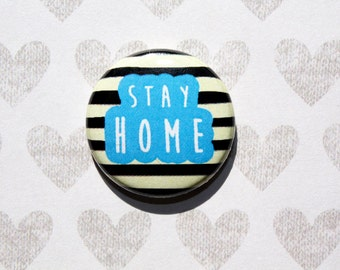 Stay Home-One Inch Pinback Button Magnet