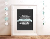 I love you more than all the stars in the sky - PRINTABLE Wall Art / nursery decor / moon print / nursery wall art / 2 for the price of 1!