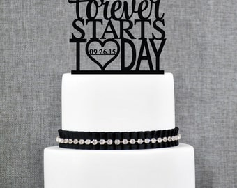 Forever Starts Today Wedding Cake Topper with Date, Unique Wedding Cake Toppers, Forever Starts Today Wedding Cake Topper- (T263)