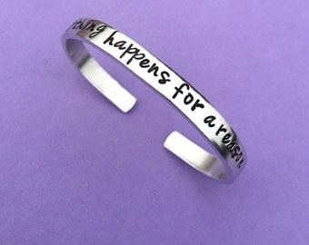 "Everything Happens For A Reason - Hand Stamped Bracelet Aluminum Cuff Skinny Bangle Relax Inspirational Personalized Gift - 1/4"" Wide"