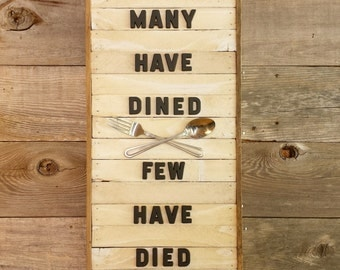 MANY HAVE DINED  |  Rustic Vintage Sign  |  Wall Art Decor