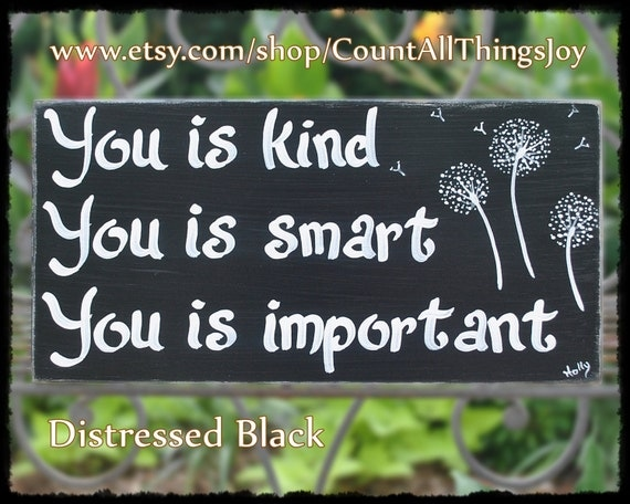 Custom Color & Embellishement You Is Kind You By