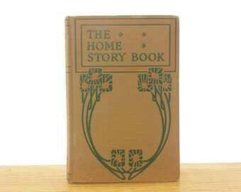 1926 The Home Story Book A Collection of Children's Stories Antique Bible Short Stories for Kids Baptist Sunday School Board Hardcover