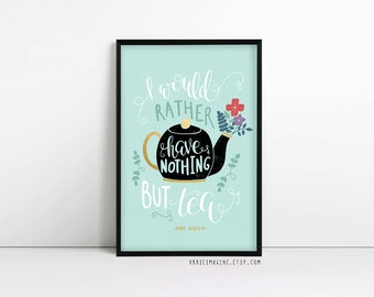 """Typography Print, """"I would rather have nothing but tea,"""" Jane Austen Gifts, Faux Gold, Kitchen Wall Art"""