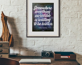 Somewhere Something Incredible Is Waiting To Be Known - 8x10 print
