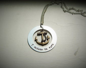 I refuse to sink, hand stamped necklace