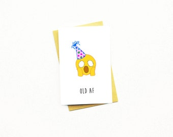 Funny Birthday Card...Birthday Card...Adult Birthday...18th Birthday...21st Birthday...30th Birthday...40th Birthday...Emoji Card...OLD AF!
