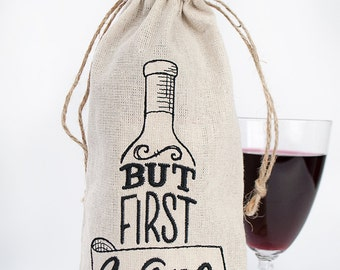Embroidered Wine Bag - Wine Gift - But First Wine - Embroidered Gift Bag - Wine Bottle Bag - Gifts under 20 - Wine Lover Gift - Friend Gift