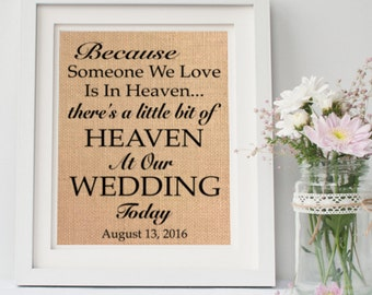 Because someone we love is in heaven / Wedding Memorial Sign / Lost Loved Ones / Heaven Sign / Rustic Wedding Decor / Burlap Wedding Sign
