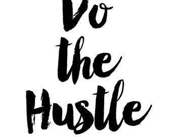 Do the Hustle Print