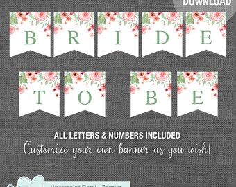 Bridal Shower Banner DIY Printable, Watercolor Floral, Instant Download, Bridal Shower Decor, Bride To Be Banner, Flowers, Wedding, 005A