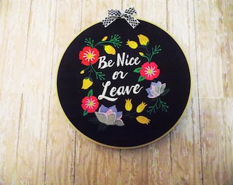 Funny wall hanging, embroidery sampler, sarcastic decor, funny housewarming gift, rude art, ironic needlework, be nice or leave wall art