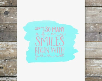 So Many Of My Smiles Begin With You Watercolor Farmhouse Country Cottage Chic Digital Print INSTANT DOWNLOAD