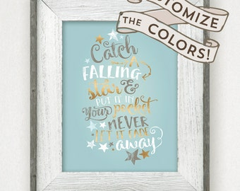Catch a Falling Star and Put it in your Pocket • Customizable Colors Nursery Lyrics quote • Never let it fade away Printable • Baby Room Art