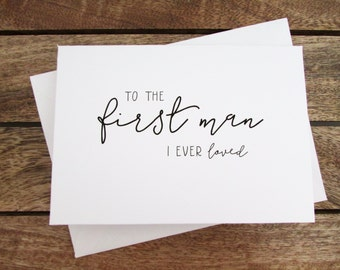 To the First Man I Ever Loved | To My Father on My Wedding Day Card | Father's Day Card | Folded A6 Card & Envelope