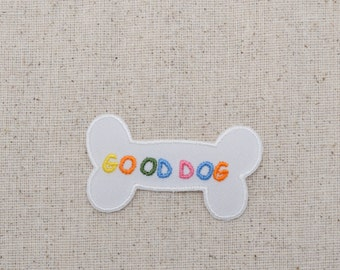 White Bone - GOOD DOG - Iron on Applique - Embroidered Patch - 157331A