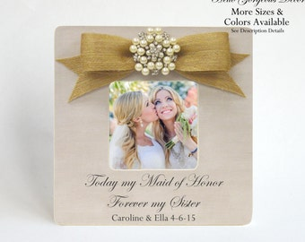 Maid of Honor Sister Thank You Gift Picture Frame Personalized Ask Proposal Matron of Honor Gift Ideas Rustic Wedding Today My Maid of Honor
