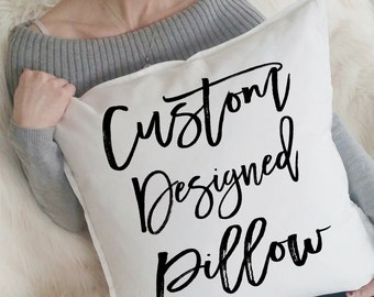 Custom Pillow Design, Personalized Pillow, Custom Pillow Cover, Throw Pillows, Name Pillow, Wedding Gift, Thank You Gift, Housewarming Gift