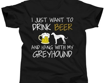 I Just Want To Drink Beer and Pet My Greyhound Top