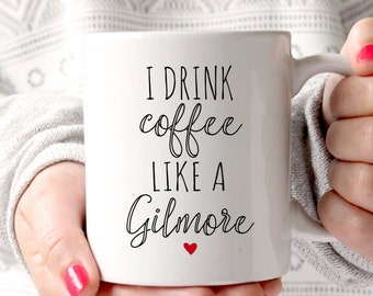 Gilmore Girls Mug, I drink coffee like a gilmore, Best Friend Mug, Sister Mug, Sister Gift, Mother daughter gift, Gift for Daughter