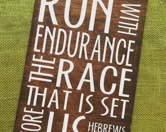 Hebrews 12:1, Wooden Sign, Run The Race With Endurance, Run, Runner, Runner Gift, Running, Scripture Sign, Run with Endurance, inspirational