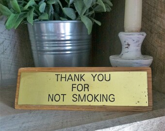 No Smoking Brass Plaque Sign , Thank You For Not Smoking Desk Sign , Desk Paperweight , Vintage Office Sign