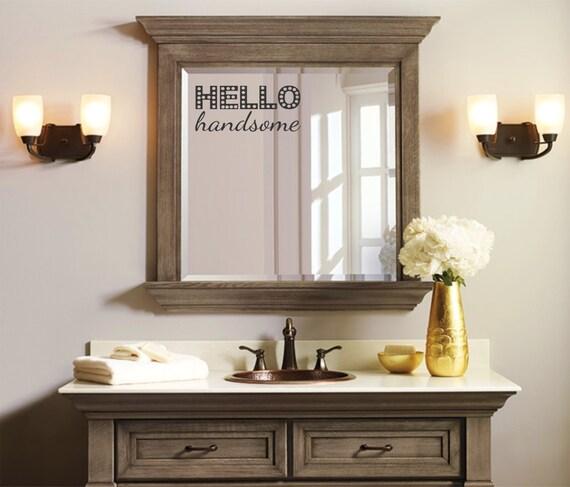 Bathroom Mirror Stickers hello handsome hello handsome mirror decal bathroom mirror