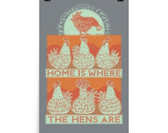 Home Is Where The Hens Are XL Poster- Chicken Art - Chicken Poster, Perching Hens, Chicken Fancier