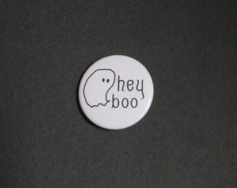 Ghost 'Hey Boo' - Halloween Pinback Button Pin OR Magnet