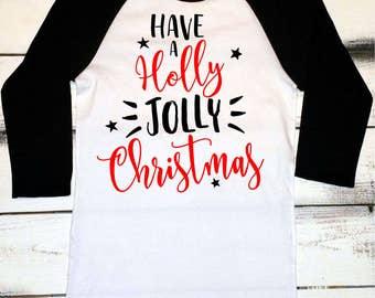 Christmas Shirt, Have a Holly Jolly Christmas, Funny Christmas Shirt, Womens Christmas Long Sleeve Shirt, Christmas Party Shirt, Baseball