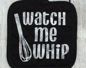 Watch Me Whip Glitter Pot Holder With Whisk Oven Mitt for Chef Cook Baker Baking Kitchen- Funny Gift, Housewarming, Bridal Shower Christmas