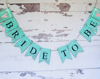 Turquoise Wedding Banner, Bride To Be Banner, Bridal Photo Prop, Engagement Photo Prop,  Bridal Shower Banner, B326