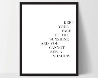 Instant Download, Keep Your Face to The Sunshine, Art Print, Quote, Inspirational Print Decor, Digital Art Print, Office, 12x16, White