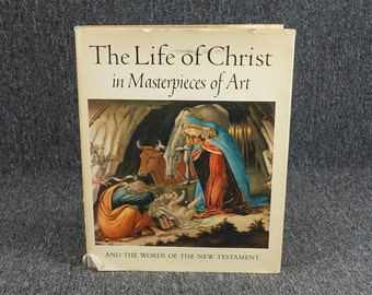 The Life of Christ Masterpeices Of Art Word of The New Testament
