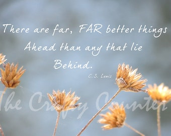 Far Better Things Ahead 4x6 | Digital Print  | Quote | Hand Lettering | CS Lewis | Encouragement | Future | Gift | Print | Instant Download