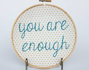 You are enough, motivational embroidery, wall art, hoop art