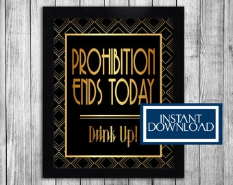 Twenties party theme printable signs, gatsby decorations party decor, speakeasy signs, prohibition ends today, drink up, birthday 1920s