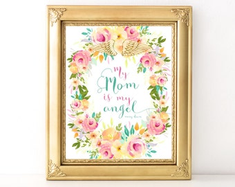 My Mom Is My Angel Print/ Every Day Spirit / Mother's Day Quote / Angel Print / Mom Quote / Pretty Floral Angel Print / Mother Daughter Gift