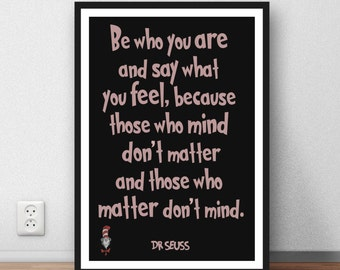 "Dr Seuss Quote -  ""Be who you are"". - INSPIRATION QUOTE Wall art print"