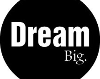 Dream Big - Wall Art - Family Decal - Home Decal