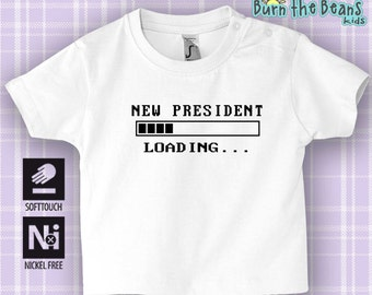 Funny Baby t-shirt tee Newborn infant toddler kids clothing gift 100% Cotton new president loading design